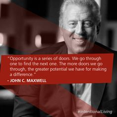 Opportunity is a series of doors. We go through one to find the next one. The more doors we go through, the greater potential we have for making a difference. -John C. Motivational Words, Inspirational Quotes, John C Maxwell, Good Advice, Great Quotes, New Books, Feminism, Einstein, Opportunity