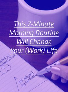 This routine takes seven minutes each morning before you start work. Will you follow it?