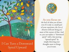 I can turn a downward spiral upward :)