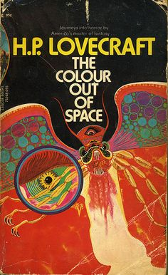 "How had I never seen this version? How awesome the cover is! I wouldn't think hot colors would work for a Lovecraft story but they do. Great apparently works in any color. --Pia ( ""Lovecraft Vintage Cover- The Colour Out of Space"") Book Cover Art, Book Cover Design, Book Design, Space Ghost, Science Fiction Books, Pulp Fiction, Cthulhu, Color Out Of Space, Band Poster"