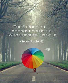 """""""The strongest amongst you is he who subdues his self."""" -Imam Ali (AS) Saying, Faith Imam Ali Quotes, Hadith Quotes, Qoutes, Mola Ali, Hazrat Ali, Prayer Verses, Happy Earth, Spiritual Wisdom, English Quotes"""