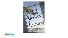 Trazos de mis Escritos y Lecturas: Trazos de mis Escritos y Lecturas