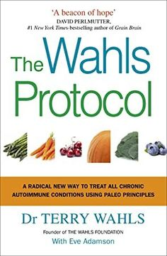 EPub The Wahls Protocol: A Radical New Way to Treat All Chronic Autoimmune Conditions Using Paleo Principles Author Terry Wahls, Got Books, Books To Read, Grain Brain, Multiple Sclerosis, What To Read, Autoimmune Disease, Free Reading, Free Books, Iowa