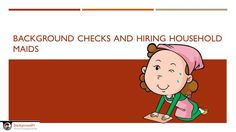 Hiring process can be faster and more secured. Check this out to know more. #BackgroundChecks #HouseholdMaids #HiringTips