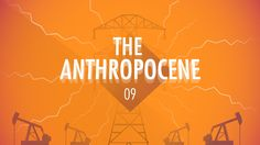 The Anthropocene and the Near Future: Big History #9