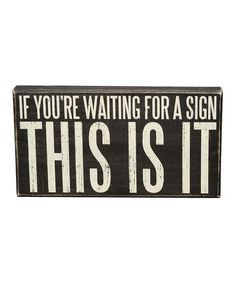 Look what I found on #zulily! 'This Is It' Wall Sign #zulilyfinds