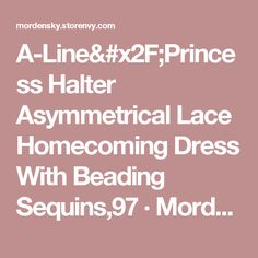 A-Line/Princess Halter Asymmetrical Lace Homecoming Dress With Beading Sequins,97 · Morden Sky · Online Store Powered by Storenvy