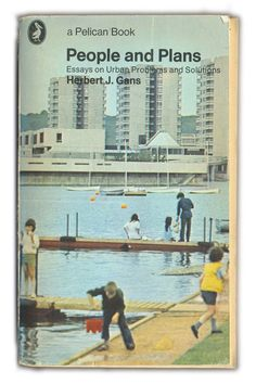 People and Plans. Essays on Urban Problems and Solutions. Herbert J. Gans. Pelican. via Retronaut