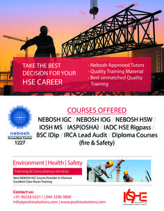 NEBOSH IGC Course is designed for Managers, Supervisors and employees who requires proficiency in the field of health and safety.