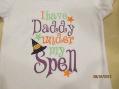 I have Daddy under my Spell Custom embroidered by lateedatees, $21.00