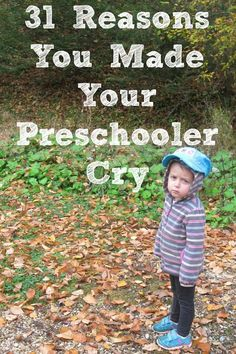 31 REasons You Made Your Preschooler Cry