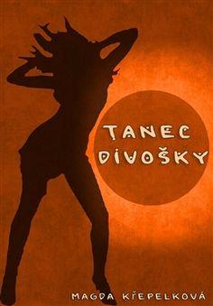 Obálka titulu Tanec divošky Moose Art, Books, Movies, Movie Posters, Animals, Libros, Animales, Films, Animaux