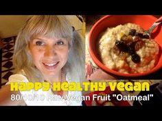 "80-10-10 Raw Vegan Fruit-Based ""Oatmeal"" - YouTube"