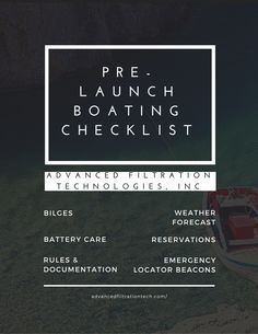Before Boating - Remember before leaving the dock, to stop and review your pre-launch safety checklist that Advanced Filtration Technologies, Inc brings to you. -  Visit us at http://advancedfiltrationtech.com/