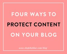 PROTECT: The Content on your Blog