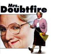 Mrs. Doubtfire (1993) - I was not born in that time but I still remember seeing it! Great movie!