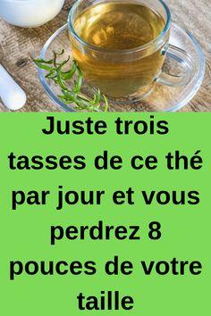 Juste trois tasses de ce thé par jour et vous perdrez 8 pouces de votre taille #thé #perdrez #taille Body Challenge, Cellulite, The Cure, Food And Drink, Lose Weight, Nutrition, Meals, Vegetables, Diet