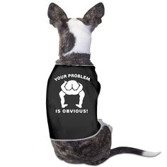 Theming Your Problem Is Obvious Political Rude Head Up Ass Dog Vest Your Dog Will Look Smart The Entire Summer In This Fabulous Theming Your Problem Is Obvious Read  more http://dogpoundspot.com/dog-luxury-store-1545/  Visit http://dogpoundspot.com for more dog review products