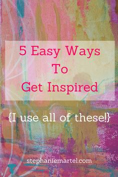 Need a little creative boost?  These are tips I use to get my mojo going.