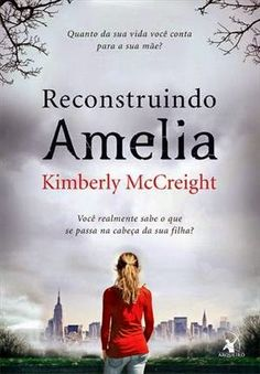 http://www.lerparadivertir.com/2014/08/reconstruindo-amelia-kimberly-mccreight.html