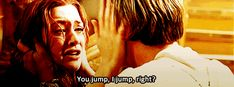 Yes! Make fun all you want, but this is my favorite part - when she jumps out of the life boat to get back on Titanic to be with Jack. You jump, I jump <3