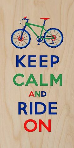Keep Calm and Ride On Colorful Mountain Bike by KPAJCollectibles