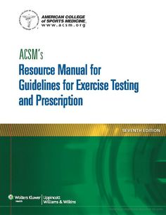 ACSM's resource manual for guidelines for exercise testing and prescription / American College of Sports Medicine ; [senior editor, David P. Swain ; section editors, Clinton A. Brawner... (et al.)]