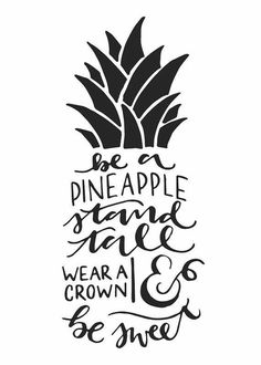 Handlettering ~ be a pineapple stand tall wear a crown & be sweet Quotes To Live By, Me Quotes, Motivational Quotes, Inspirational Quotes, Hand Quotes, Vinyl Quotes, Daily Quotes, The Words, Typography Prints