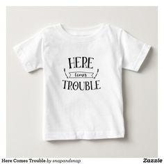 Here Comes Trouble Baby T-Shirt - cute slogan tee design - baby fashion - kids fashion.