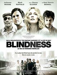 Brasil , Canadá , Japão (2008) - Do diretor brasileiro Fernando Meirelles. Baseado na obra de José Saramago: Ensaio sobre a cegueira.