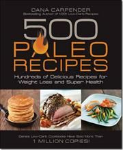 500 Paleo Recipes af Dana Carpender, ISBN 9781592335329