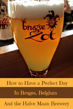 A Perfect Bruges Travel Itinerary Featuring the Halve Maan Brewery