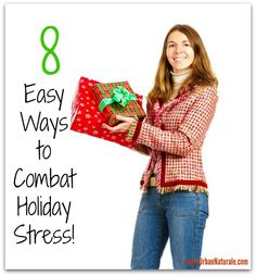 Wishing for a Happy, Healthy Holiday? 8 Easy Ways to Combat Holiday Stress