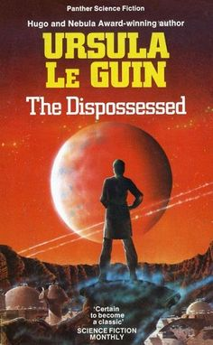 Publication: The Dispossessed Authors: Ursula K. Le Guin Year: 1978-00-00 ISBN: 0-586-04219-9 [978-0-586-04219-9] Publisher: Panther / Granada Cover: Anthony Roberts