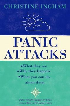 Christine Ingham - Panic Attacks: What They Are, Why They Happen and What You Can Do About Them Better Books, Overcoming Depression, Mental Health Conditions, My Bible, Phobias, What You Can Do, Health And Wellbeing, Stress And Anxiety, Panic Attacks