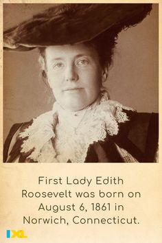 Born on August 6, 1861, Edith Roosevelt elevated the role and influence of First Lady of the United States. #OnThisDay #TBT Edith Roosevelt, Ixl Math, Learning Sites, Throwback Thursday, Social Studies, Language Arts, Fun Facts, United States, Study