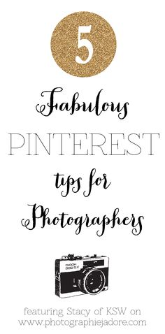{Great Advice} 5 Pinterest Tips for Photographers inspired by Stacy of KSW on Photographie J'adore