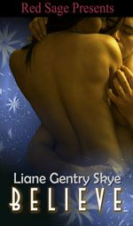 Believe....my first ultra steamy holiday romance.  Santa as you've never seen him. ;)