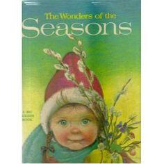 The Wonders of the Seasons illustrated by Eloise Wilkin