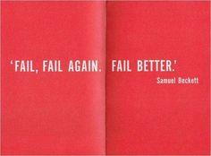 ''Fail. Fail again. Fail better''  #quotes #motivation