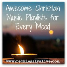 Awesome Christian playlists for every mood from upbeat kitchen dancing to quiet time with your journal!