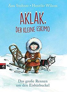 Aklak, der kleine Eskimo: Das große Rennen um den Eisbärbuckel (Der kleine Eskimo - Die Reihe, Band 1)