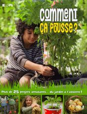 Comment ça pousse? : plus de 25 projets amusants-- du jardin à l'assiette! / adaptation française de Jean-Marc Daume. Éditions du Renouveau pédagogique. Agriculture, Vegetables, Books, Gardening, Gardens, Home Economics, Fun Projects, Family Life, Plate