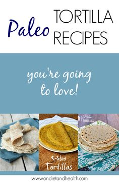 Check out these simple and delicious #paleo tortilla recipes from some of my favorite bloggers.  Pile high with your favorite foods.  // OnDietAndHealth.com