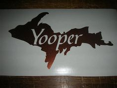 Yooper Car Sticker Decals Upper Peninsula Michigan by Bad2Designs, $3.95