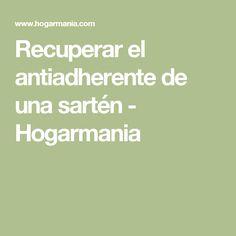 Recuperar el antiadherente de una sartén - Hogarmania