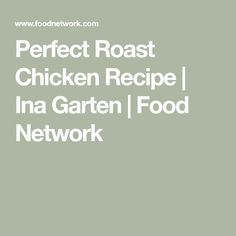 Perfect Roast Chicken Recipe | Ina Garten | Food Network