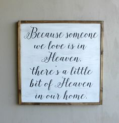 Because Someone We Love Is In Heaven - Wooden Sign by mellisajane on Etsy… Wood Block Crafts, Wooden Crafts, Survival Tools, Sign Quotes, Sign Sayings, Wooden Signs, Painted Signs, Wood Design, Our Love