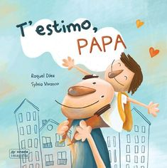 "Raquel Díez / Sylvia Vivanco. ""T'estimo, papa"". Editorial Onada (3 a 6 anys). También en castellano Disney Characters, Fictional Characters, Family Guy, Children, Baby Books, Spanish, Products, Movie Posters, Children's Literature"