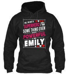I'm Not A Superhero, I'm Emily ! Black Sweatshirt Front